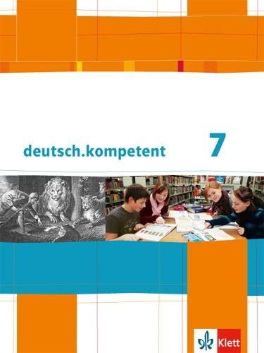 9783123160035: deutsch.kompetent. Schülerbuch mit Onlineangebot 7. Klasse. Allgemeine Ausgabe