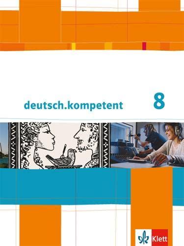 9783123160042: deutsch.kompetent. Schülerbuch mit Onlineangebot 8. Klasse. Allgemeine Ausgabe
