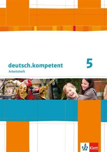 9783123160080: deutsch.kompetent. Arbeitsheft 5. Klasse. Allgemeine Ausgabe
