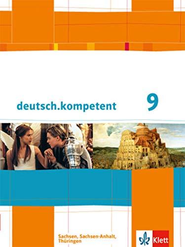9783123160158: deutsch.kompetent. Schülerbuch 9. Klasse mit Onlineangebot. Ausgabe für Sachsen, Sachsen-Anhalt und Thüringen