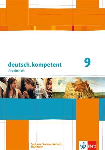 9783123160479: deutsch.kompetent 9. Klasse. Arbeitsheft mit Lösungen. Ausgabe für Sachsen, Sachsen-Anhalt und Thüringen
