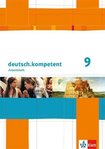 9783123160486: deutsch.kompetent. Arbeitsheft mit Lösungen 9. Klasse. Allgemeine Ausgabe
