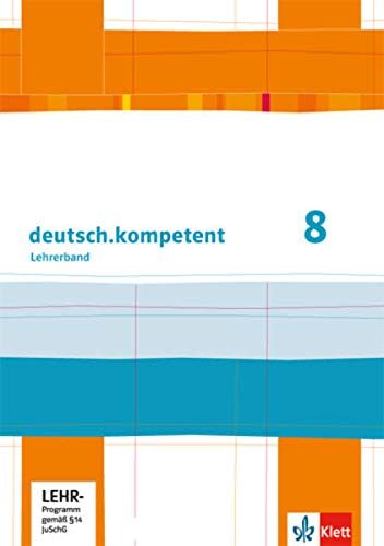 9783123160547: deutsch.kompetent. Lehrerband mit CD-ROM und Onlineangebot 8. Klasse. Allgemeine Ausgabe