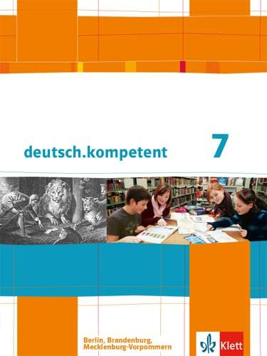 9783123161513: deutsch.kompetent 7. Klasse. Schülerbuch mit Onlineangebot .Ausgabe für Berlin, Brandenburg, Mecklenburg-Vorpommern