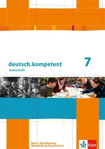 9783123161612: deutsch.kompetent. Arbeitsheft mit Lösungen 7. Klasse. Ausgabe für Berlin, Brandenburg, Mecklenburg-Vorpommern