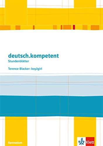 9783123161933: deutsch.kompetent - Stundenblätter. Terence Blacker: Boy2girl. Kopiervorlagen 6. Klasse.