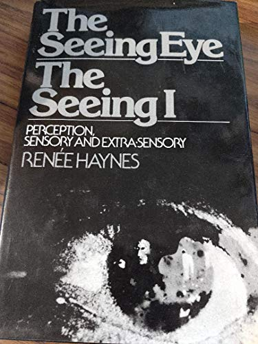 9783123466700: The Seeing Eye, The Seeing I: Perception, Sensory and Extra-Sensory
