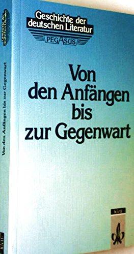 9783123474002: Geschichte der deutschen Literatur. Von den Anfängen bis zur Gegenwart