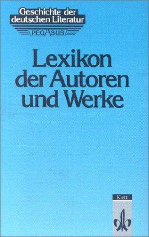 9783123474804: Geschichte der deutschen Literatur, Lexikon der Autoren und Werke