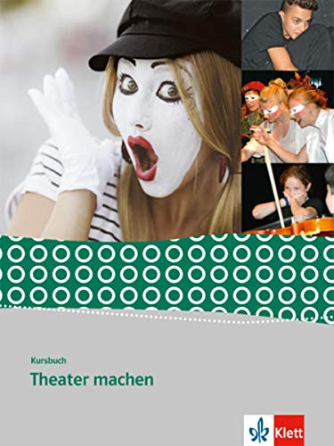 9783123504631: Kursbuch Theater machen
