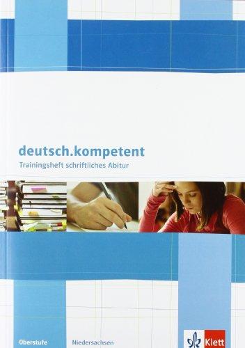 9783123504839: deutsch.kompetent. Ausgabe für Niedersachsen. Trainingsheft schriftliches Abitur