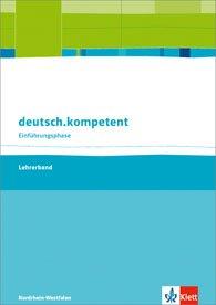 9783123505218: deutsch.kompetent. Ausgabe für Nordrhein-Westfalen. Lehrerband Einführungsphase mit Onlineangebot 10. Klasse