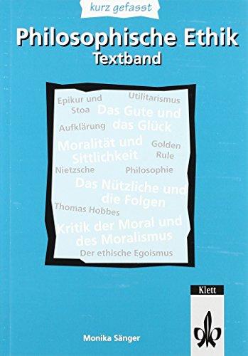 9783123506260: Philosophische Ethik - kurz gefasst: Textband. Sekundarstufe II