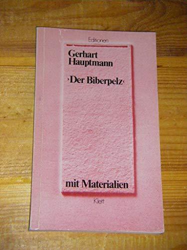 Der Biberpelz : e. Diebskomödie ; mit: Hauptmann, Gerhart