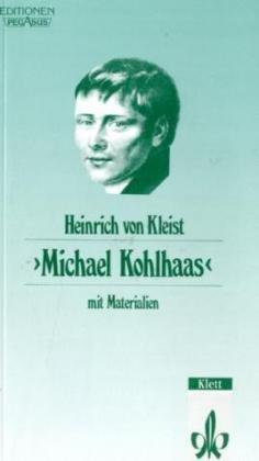 Michael Kohlhaas. ( Aus einer alten Chronik). Mit Materialien. (Lernmaterialien) (German Edition) (3123515001) by Kleist, Heinrich von; Siegle, Rainer