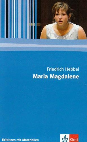 9783123524318: Maria Magdalene: Textausgabe mit Materialien. 11. bis 13. Klasse