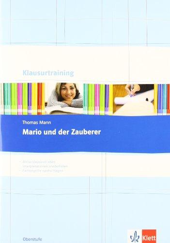 Thomas Mann: Mario und der Zauberer: Arbeitsheft Klasse 10-13 (Klausurtraining Deutsch) - Mann, Thomas