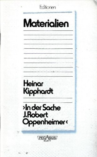 In der Sache J. Robert Oppenheimer. Nur: Kipphardt, Heinar