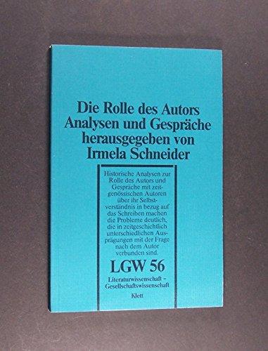 9783123971006: Die Rolle des Autors: Analysen und Gespräche (Literaturwissenschaft Gesellschaftswissenschaft)