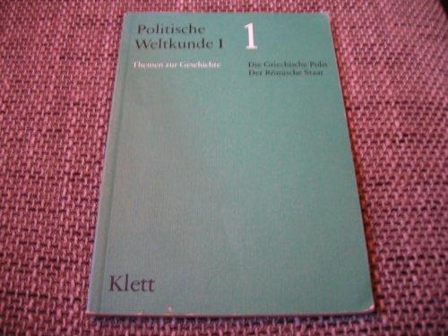 9783124061003: Politische Weltkunde I, Bd.1, Die griechische Polis, Der Römische Staat