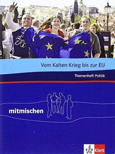 9783124107510: Mitmischen Themenhefte. Themenheft Politik: Vom Kalten Krieg bis zur EU