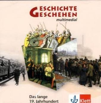 Geschichte und Geschehen. Das lange 19. Jahrhundert. CD-ROM ab Windows 98/2000/XP