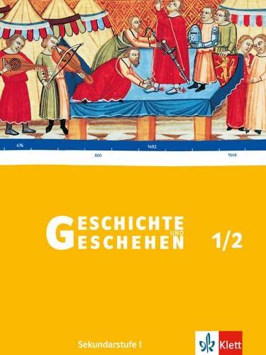 9783124113504: Geschichte und Geschehen - aktuelle Ausgabe: Geschichte und Geschehen 1/2. Schülerbuch. Rheinland-Pfalz, Saarland: BD 1/2