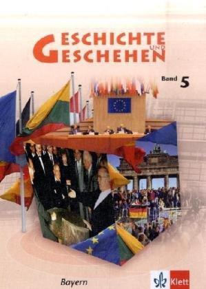 9783124115904: Geschichte und Geschehen. Schülerbuch Band 5. Ausgabe für Bayern