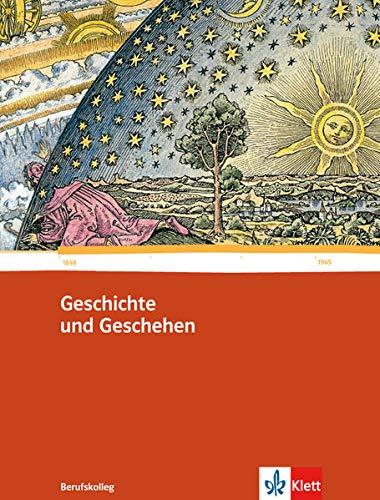 9783124164506: Geschichte und Geschehen für das Berufskolleg. Schülerbuch 1. Ausgabe für Baden-Württemberg