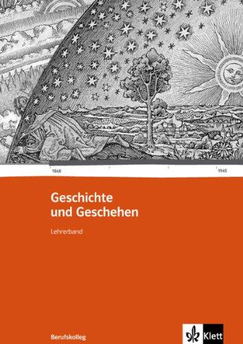9783124164513: Geschichte und Geschehen für das Berufskolleg. Lehrerband 1. Ausgabe für Baden-Württemberg