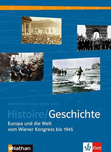 9783124165114: Histoire / Geschichte. Schülerband Sekundarstufe II: Europa und die Welt von 1815-1945