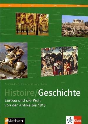 9783124165121: Histoire / Geschichte, deutsche Ausgabe : Europa und die Welt von der Antike bis 1815: BD 3