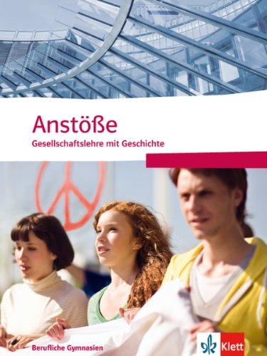 9783124168108: Anstöße Gesellschaftslehre mit Geschichte. Berufliche Gymnasien Nordrhein-Westfalen. Schülerbuch für die Oberstufe