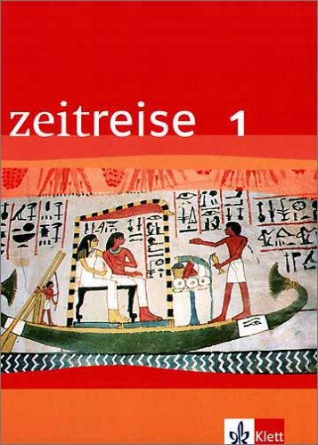 9783124220103: Zeitreise. Geschichte 1. Schülerbuch. Baden-Württemberg