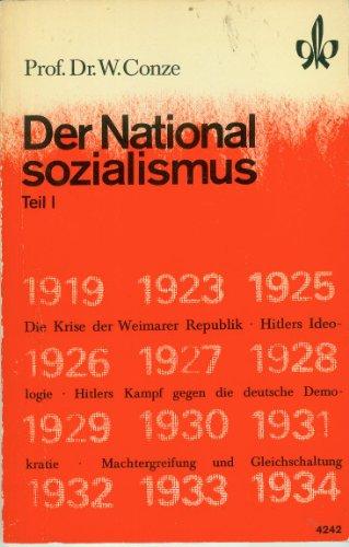 Der Nationalsozialismus : Teil 1 - Hitlers: Conze, Werner