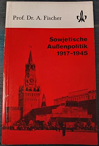 9783124262103: Sowjetische Außenpolitik 1917-1945. (=Quellen und Arbeitshefte zur Geschichte und Politik).