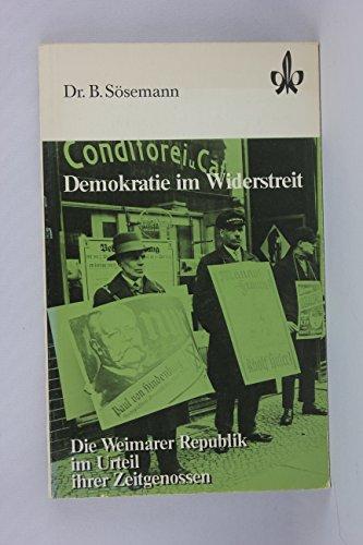 9783124278005: Demokratie im Widerstreit.. Die Weimarer Republik im Urteil ihrer Zeitgenossen