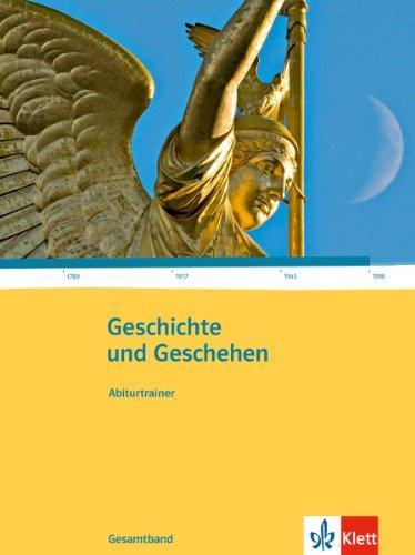 9783124300034: Geschichte und Geschehen - Oberstufe. Gesamtband Abiturtrainer