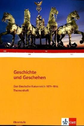 9783124300287: Geschichte und Geschehen. Oberstufe. Themenheft. Deutsches Kaiserreich 1871-1914