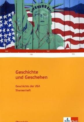9783124300294: Geschichte und Geschehen. Geschichte der USA. Oberstufe. Themenheft