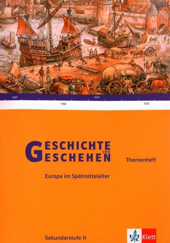 9783124300324: Geschichte und Geschehen - Sekundarstufe II. Ausgabe fur Baden-Wurttemberg: Geschichte und Geschehen - Sekundarstufe II. Eurpoa im Spatmittelalter