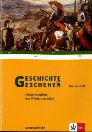 9783124300423: Geschichte und Geschehen Sek. II Themenheft Friedensmodelle und Friedensverträge: Gymnasium