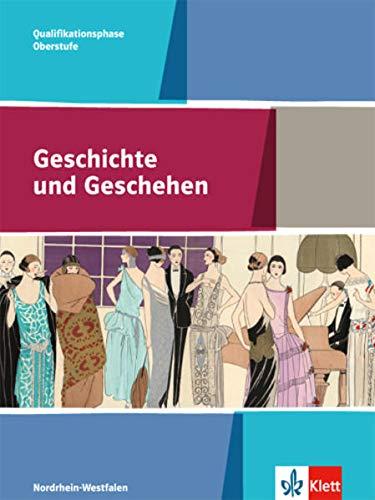 9783124301048: Geschichte und Geschehen Oberstufe. Schülerband Qualifikatinsphase 11./12. Klasse. Ausgabe für Nordrhein-Westfalen