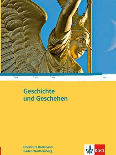 9783124301062: Geschichte und Geschehen - Ausgabe für die Oberstufe in Baden-Württemberg. Basisband 11. /12. Klasse, 12./13. Klasse