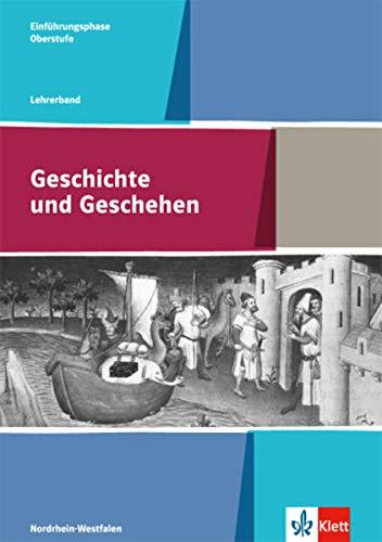 9783124301130: Geschichte und Geschehen Oberstufe. Lehrerband 10. Klasse. Ausgabe für Nordrhein-Westfalen