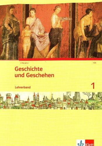 9783124430113: Geschichte und Geschehen 1. Lehrerband. Nordrhein-Westfalen: 1. Lernjahr. Neue Ausgabe