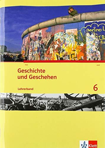 9783124434517: Geschichte und Geschehen 6. Ausgabe für Bremen und Niedersachsen. Lehrerband
