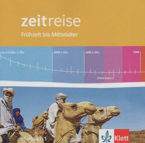 Zeitreise - Hörbuch 1: Frühzeit bis Mittelalter