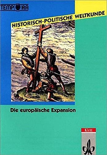 9783124560902: Historisch-Politische Weltkunde. Die europäische Expansion: Kolonialismus und Imperialismus 1492-1918