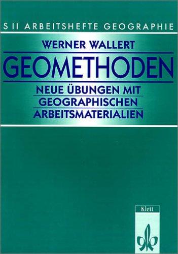 9783124608109: Arbeitshefte Geographie SII. Geomethoden: Neue Übungen mit geographischen Arbeitsmaterialien